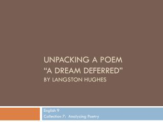 "Unpacking a poem ""A Dream Deferred"" by  langston hughes"