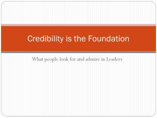 Credibility is the Foundation