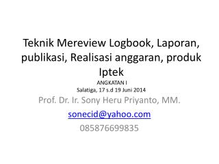 Prof. Dr. Ir. Sony Heru Priyanto, MM. sonecid@yahoo 085876699835