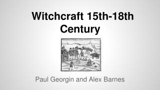 Witchcraft 15th-18th Century