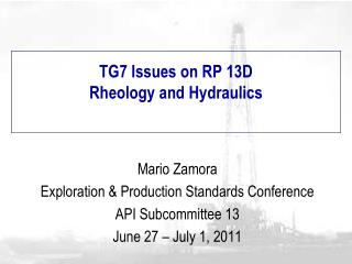 TG7 Issues on RP 13D  Rheology and Hydraulics