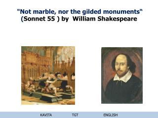"""Not marble, nor the gilded monuments"" ( Sonnet 55 ) by  William Shakespeare"