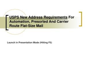 USPS New Address Requirements For Automation, Presorted And Carrier Route Flat-Size Mail
