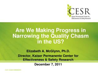 Are We Making Progress in Narrowing the Quality Chasm in the US?