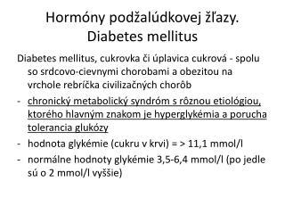 Hormóny  podžalúdkovej žľazy. Diabetes  mellitus