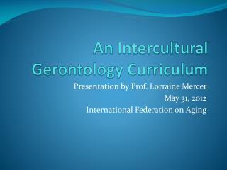 An Intercultural Gerontology Curriculum