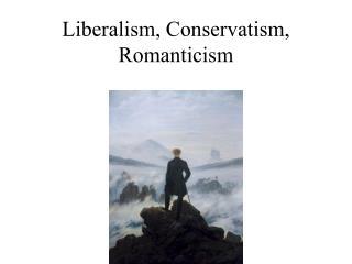 Liberalism, Conservatism, Romanticism