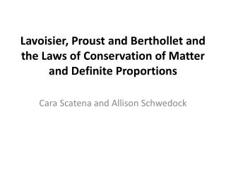 Lavoisier, Proust and  Berthollet  and the Laws of Conservation of Matter and Definite Proportions