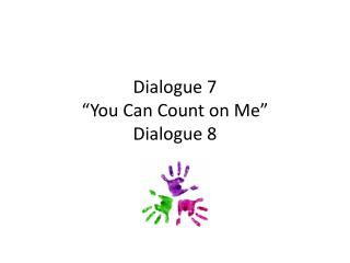 Dialogue 7 �You Can Count on Me� Dialogue 8