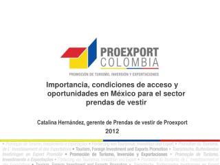 Importancia , condiciones de acceso y oportunidades en México para el sector prendas de  vestir