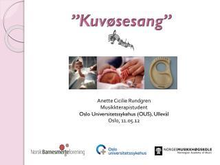 """""""Kuvøsesang"""""""