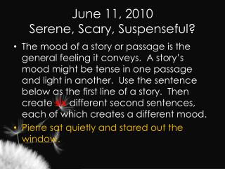 June 11, 2010 Serene, Scary, Suspenseful?