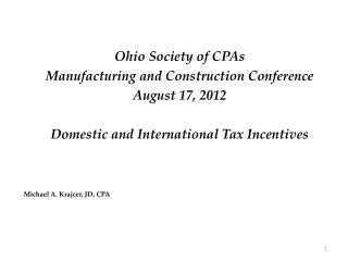 Ohio Society of CPAs Manufacturing and Construction Conference August 17, 2012