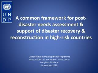 United Nations Development Programme Bureau for Crisis Prevention  & Recovery Bangkok, Thailand