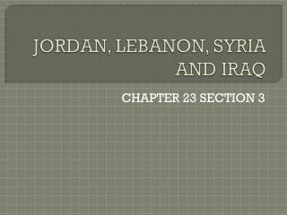 JORDAN, LEBANON, SYRIA AND IRAQ
