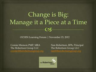 Change is Big: Manage it a Piece at a Time