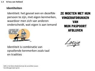 1.3Ik hou van Holland