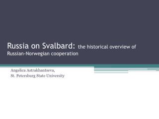 Russia on Svalbard:  the historical overview of Russian-Norwegian cooperation