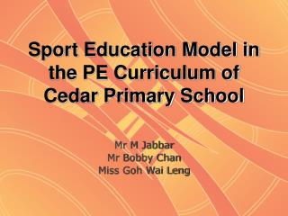 Sport Education Model in the PE Curriculum of Cedar Primary School