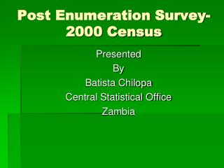Post Enumeration Survey- 2000 Census