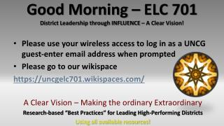 Good Morning – ELC 701 D istrict  Leadership through INFLUENCE – A Clear Vision!