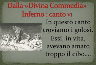 Dalla »Divina Commedia» Inferno : canto  VI