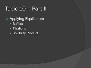 Topic 10 – Part II