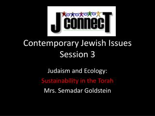 Contemporary Jewish Issues Session 3