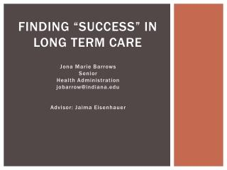 "Finding ""Success"" in Long Term Care"