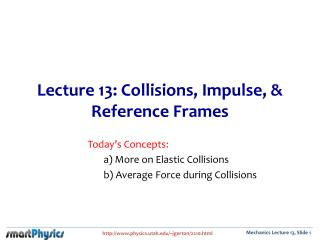 Lecture 13: Collisions, Impulse, & Reference Frames