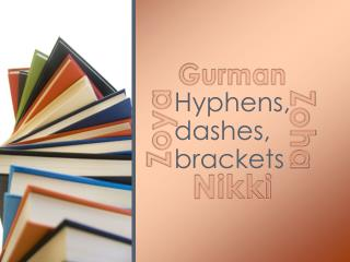 Hyphens, dashes, brackets