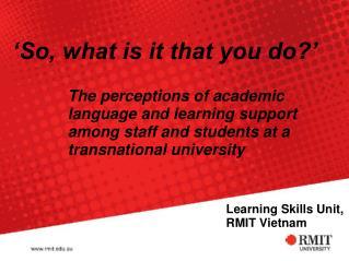 Learning Skills Unit,  RMIT  Vietnam