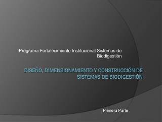 Diseño, Dimensionamiento y Construcción de Sistemas de Biodigestión