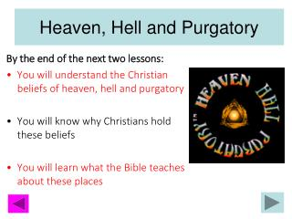 Heaven, Hell and Purgatory