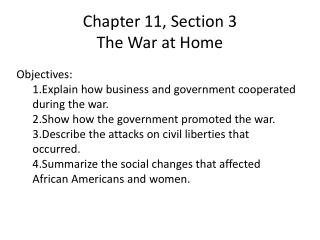Chapter 11, Section 3 The War at Home