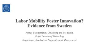 Labor  Mobility Foster Innovation? Evidence from  Sweden