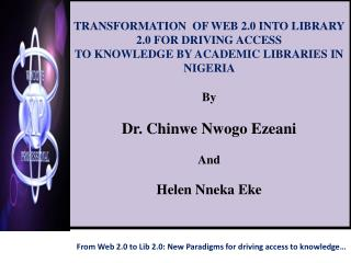From Web 2.0 to Lib 2.0: New Paradigms for driving access to knowledge…