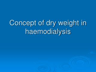 Concept of dry weight in haemodialysis