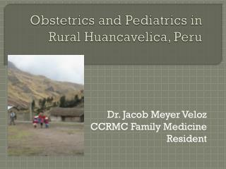Obstetrics and Pediatrics in Rural Huancavelica, Peru