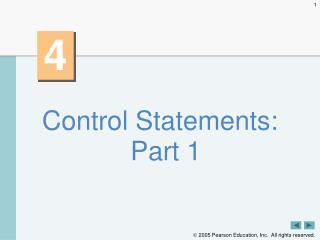 Control Statements: Part 1