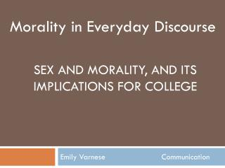 Sex and Morality, and Its Implications for College