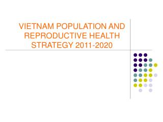 VIETNAM POPULATION AND REPRODUCTIVE HEALTH STRATEGY 2011-2020