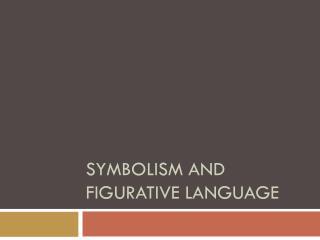 Symbolism and Figurative Language