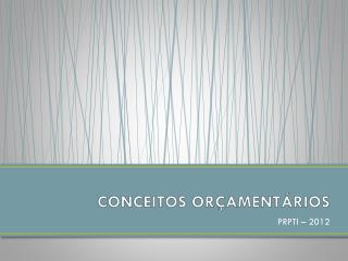 CONCEITOS ORÇAMENTÁRIOS