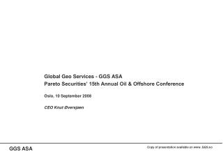 Global Geo Services - GGS ASA Pareto Securities' 15th Annual Oil & Offshore Conference