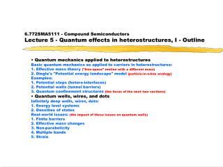 • Quantum mechanics applied to heterostructures