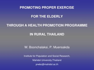 W. Boonchalaksi, P. Muensakda Institute for Population and Social Research,