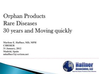 Orphan Products � What are they What is a rare disease