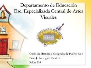 Departamento  de  Educación Esc.  Especializada  Central de  Artes Visuales