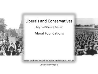 Liberals and Conservatives Rely on Different Sets  of Moral Foundations